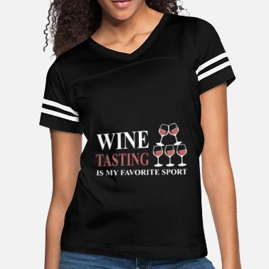 Clever Wine tasting is my favorite sport - Women's Vintage Sport T-Shirt