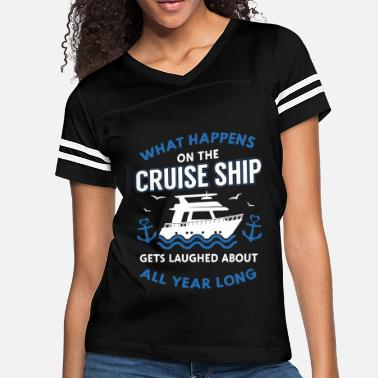 Cruise What happens on the cruise ship gets laughed about - Women's Vintage Sport T-Shirt