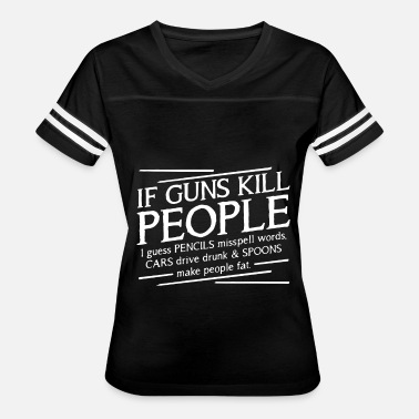 Misspelling If guns kill people i guess pencils misspell words - Women's Vintage Sport T-Shirt