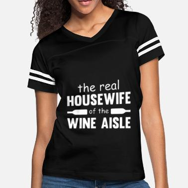 Clever the real housewife of the wine aisle wine t shirts - Women's Vintage Sport T-Shirt