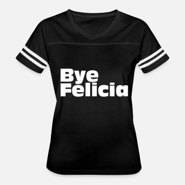 Next Friday Bye Felicia Next Friday Tee Funny IceCube Movie Q - Women's Vintage Sport T-Shirt