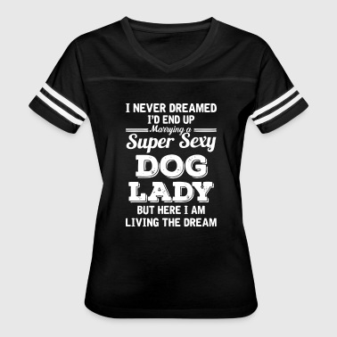 Super Sexy Dog Lady - Women's Vintage Sport T-Shirt