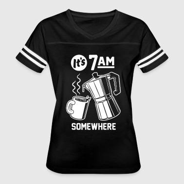 It s 7 A M Somewhere - Women's Vintage Sport T-Shirt