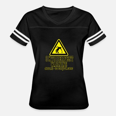 Drunk Warning Oktoberfest Warning Drunk Everywhere - Women's Vintage Sport T-Shirt