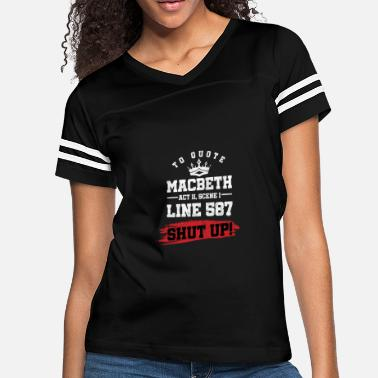 Macbeth To Quote Macbeth - Women's Vintage Sport T-Shirt