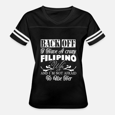 Filipino Funny Filipino Wife - I Have A Crazy Filipino Wife T S - Women's Vintage Sport T-Shirt