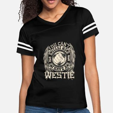 I have a Westie - You can't scare me - Women's Vintage Sport T-Shirt