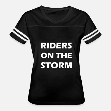 Storm Quotes riders on the storm - Women's Vintage Sport T-Shirt
