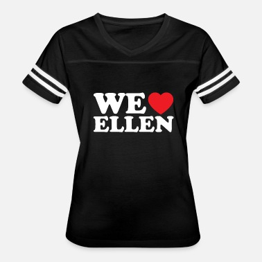 Ellen Love We love ellen T shirt Design for Ellen Degeneres - Women's Vintage Sport T-Shirt