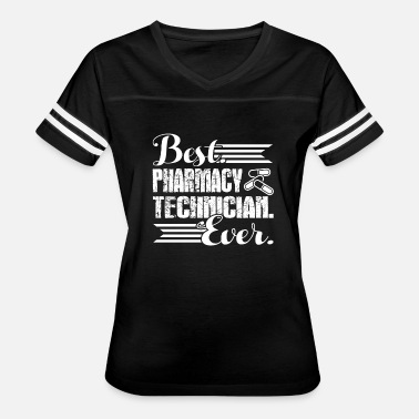 Best Pharmacy Technician T Best Pharmacy Technician Ever Shirt - Women's Vintage Sport T-Shirt