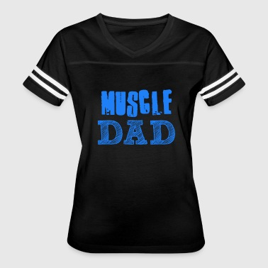 Muscle Dad 07 06 MUSCLE DAD - Women's Vintage Sport T-Shirt