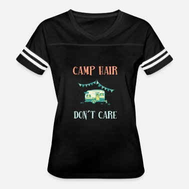 Camping Hair Dont Care camp hair dont care tshirt - Women's Vintage Sport T-Shirt