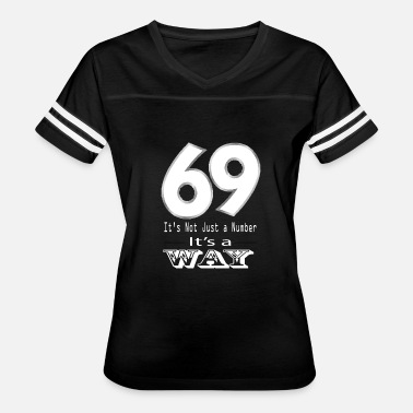 Kamasutra 69 69 sex number lifestyle oral fun kind of dirty hor - Women's Vintage Sport T-Shirt
