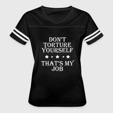 Torture Sex Torture Yourself BDSM Dom Master Dominatrix - Women's Vintage Sport T-Shirt