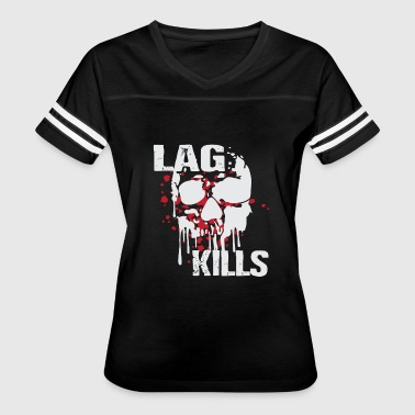 Lag kills - Women's Vintage Sport T-Shirt