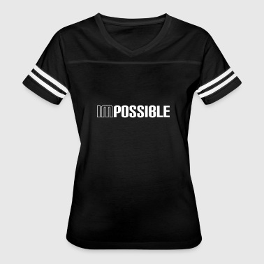 Impossible - Possible - Shirt - Gift - Women's Vintage Sport T-Shirt
