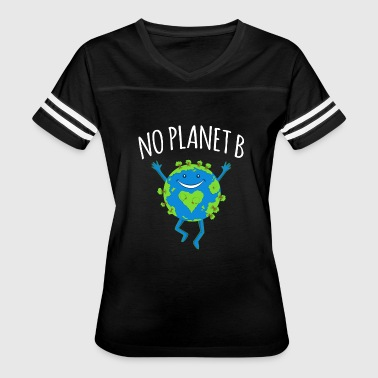 Earth Day No Planet B No Planet B - Earth Day - Women's Vintage Sport T-Shirt