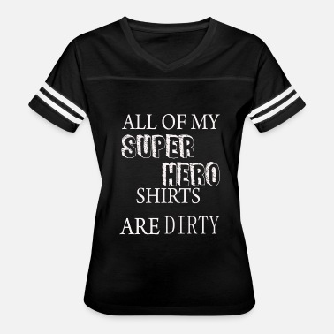 Dirty Sayings Cat Dirty sayings - All of my Super Hero are dirty F - Women's Vintage Sport T-Shirt