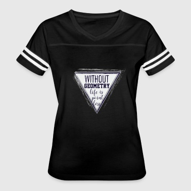 Geometry Quotes Geometry - Women's Vintage Sport T-Shirt