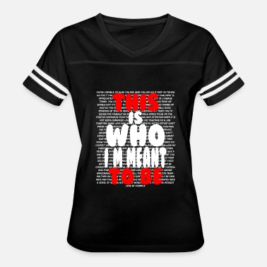 THIS IS WHO I'M MEANT TO BE DESIGN - Women's Vintage Sport T-Shirt