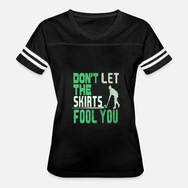 Ladylike Don't Let the Skirts Fool You Field Hockey Player Gift - Women's Vintage Sport T-Shirt