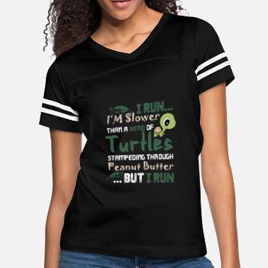 dd727ae02 I Run Slower Than A Herd Of Turtles I Run Im Slower Than A Herd Of. Women's  Vintage Sport T-Shirt
