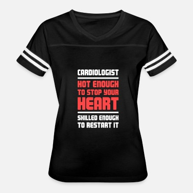 Cardiologist Funny Heart Doctor Cardiologist - Women's Vintage Sport T-Shirt