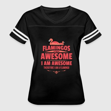 I Am Awesome Flamingos Are Awesome I Am Awesome - Women's Vintage Sport T-Shirt
