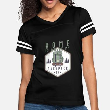067b2d993 Home Is Where My Backpack Is | Vintage - Women's Vintage Sport. Women's  Vintage Sport T-Shirt