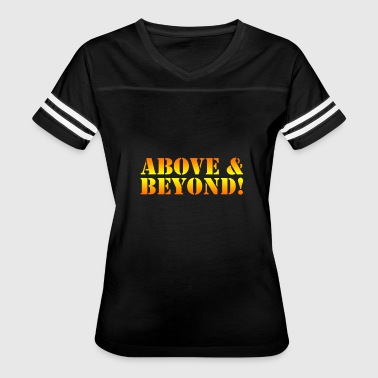 Above & beyond - Women's Vintage Sport T-Shirt