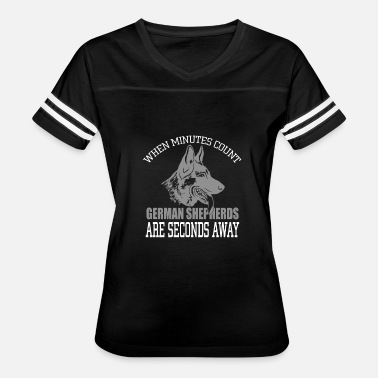 German Shepherd Dog When Minutes Count German Shepherds Are Seconds Aw - Women's Vintage Sport T-Shirt