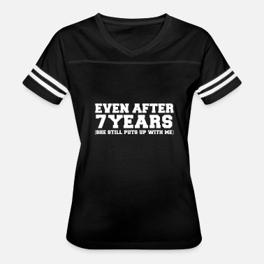 Married 7 Years Even after 7 years she still puts up with me 7th - Women's Vintage Sport T-Shirt