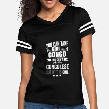 Congo Can take the girl out the Congo but Can't take - Women's Vintage Sport T-Shirt