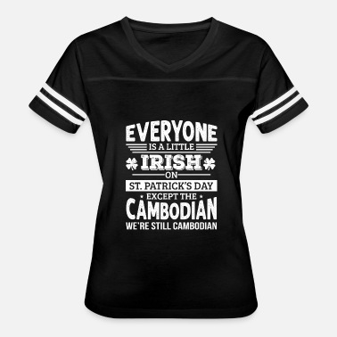 Funny Cambodian Everyone Little Irish Except Cambodian shirt - Women's Vintage Sport T-Shirt