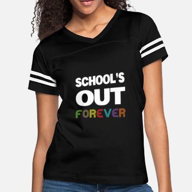 70cd6878 School's Out Forever - Funny Retired Teacher Shirt - Women'. Women's  Vintage Sport T-Shirt
