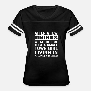 Lonely Girl Just Small Town Girl Living In A Lonely World - Women's Vintage Sport T-Shirt