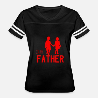 Our Father GIFT - OUR FATHER RED - Women's Vintage Sport T-Shirt