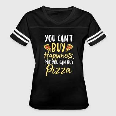 You-can-t-buy-happiness You can´t buy happiness, but you can buy pizza - Women's Vintage Sport T-Shirt
