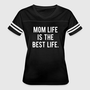 Mom Life Best Life - Women's Vintage Sport T-Shirt