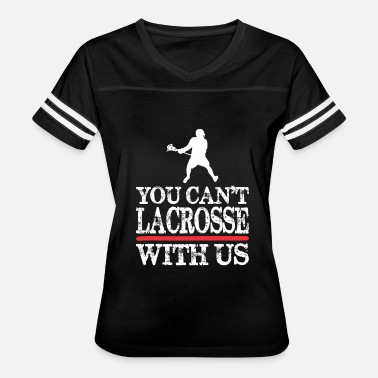 Youth Lacrosse You Cant Lacrosse With Us - Women's Vintage Sport T-Shirt