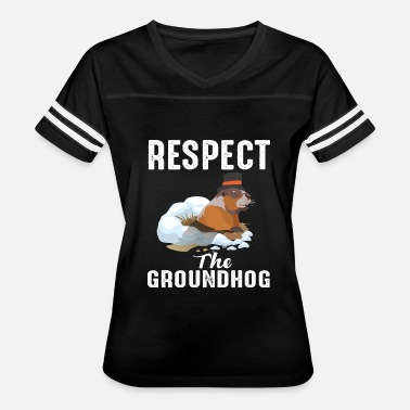 Respect The Groundhog Cute Groundhog Day tees - Women's Vintage Sport T-Shirt