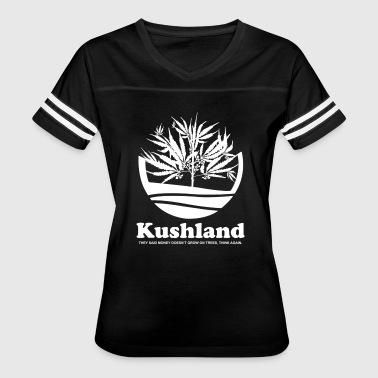 The Money Tree KUSHLAND THEY SAID MONEY DOESN TGROW ON TREES - Women's Vintage Sport T-Shirt