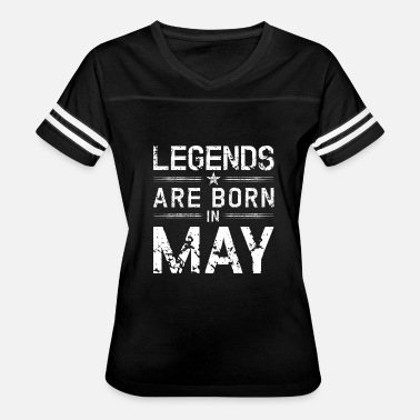 Birthday May Legends Born In May | May Birthday - Women's Vintage Sport T-Shirt