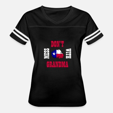 Southern Star Don't Mess With Grandma Lone Star State Southern - Women's Vintage Sport T-Shirt