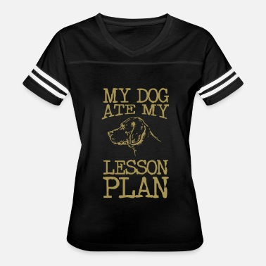 The Dog Ate My Lesson Plan The Dog Ate My Lesson Plan - Women's Vintage Sport T-Shirt