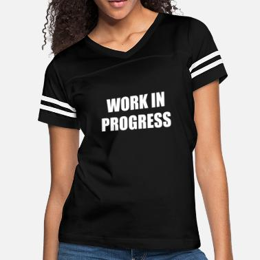 Progress WORK IN PROGRESS - Women's Vintage Sport T-Shirt