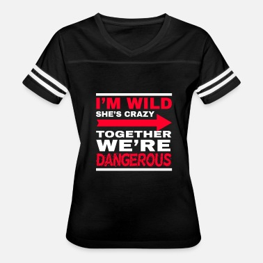 We Are Forever Together I´m wild she´s crazy - together we´re dangerous - Women's Vintage Sport T-Shirt