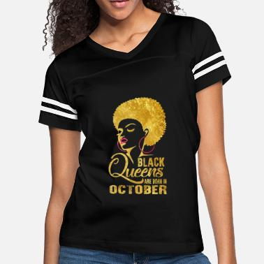 7c48480db Black Queens are born in October - Women's Vintage Sport ...
