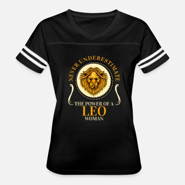 Never Underestimate The Power Of A Leo Woman Never Underestimate the Power of A Leo Woman - Women's Vintage Sport T-Shirt