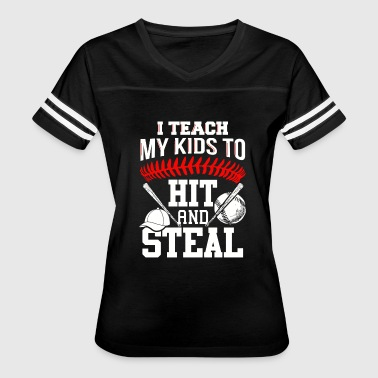 Baseball - i teach my kids to hit and steal - Women's Vintage Sport T-Shirt